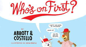 want-a-funny-kid-this-kids-book-based-on-abbott-and-costellos-classic-sketch-whos-on-first-might-help